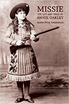 Book Missie: The Life and Times of Annie Oakley