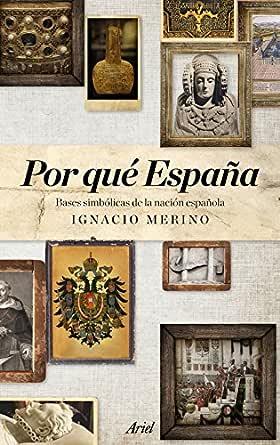 Por qué España: Bases simbólicas de la nación española eBook: Merino Bobillo, Ignacio: Amazon.es: Tienda Kindle