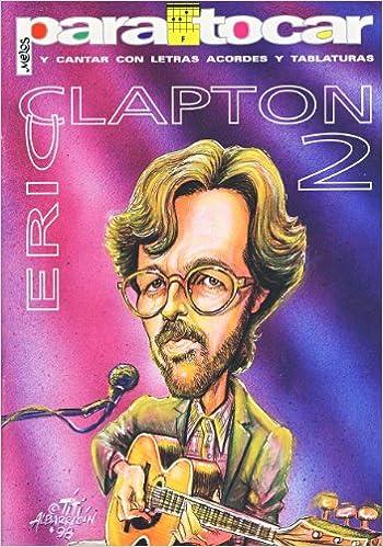 CLAPTON Eric - Cancionero Vol.2 Letras y Acordes para Guitarra ...