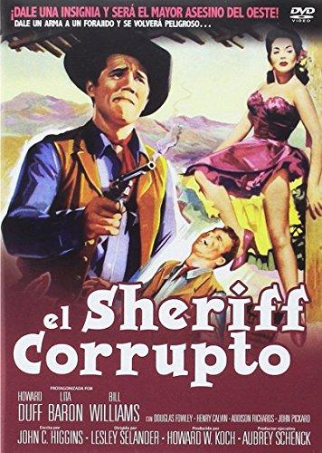 El Sheriff Corrupto (Import Movie) (European Format - Zone 2) (2013) Howard Duff, Lita Baron, Bill Williams (Duff Dvd The Movie)