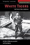 White Tigers: My Secret War in North Korea (Memories of War)