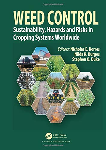 Weed Control: Sustainability, Hazards, and Risks in Cropping Systems Worldwide