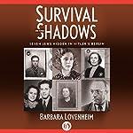 Survival in the Shadows: Seven Jews Hidden in Hitler's Berlin | Barbara Lovenheim