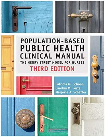 Population-Based Public Health Clinical Manual: The Henry Street Model for Nurses (Third Edition)
