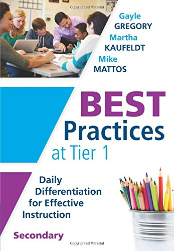Best Practices at Tier 1: Daily Differentiation for Effective Instruction, Secondary (RTI at Work: Understand How Middle and High School Students Learn and Their Specific Learning Preferences)