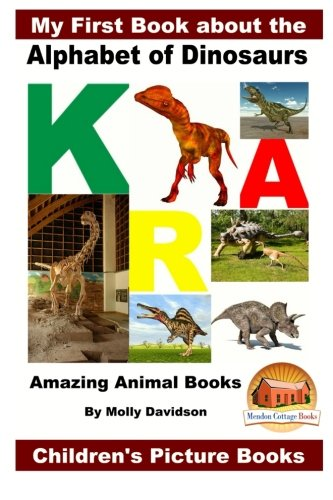 my-first-book-about-the-alphabet-of-dinosaurs-amazing-animal-books-children-s-picture-books