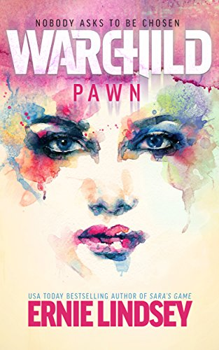 Warchild: Pawn (The Warchild Series Book 1) by [Lindsey, Ernie]