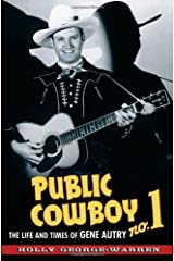 Public Cowboy No. 1: The Life and Times of Gene Autry Hardcover