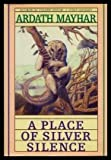 A Place of Silver Silence, Ardath Mayhar, 0802768253