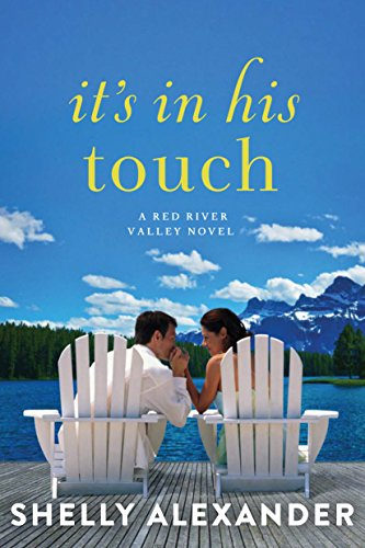 It's In His Touch (A Red River Valley Novel Book 2) Alexander Valley