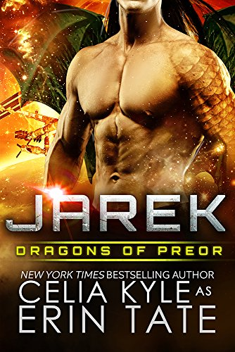 Jarek (Scifi Alien Weredragon Romance) (Dragons of Preor Book 1) by [Kyle, Celia]