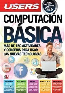 Computación Básica: Manuales Users (Spanish Edition)