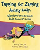 img - for Tapping for Zapping Anxiety Away: GoTapping! Nelly Learns the Emotional Freedom Technique (EFT) for Kids book / textbook / text book