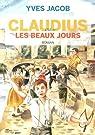 Claudius ou les beaux jours par Jacob