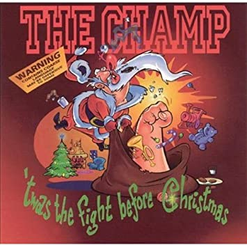 Twas The Fight Before Christmas.The Champ Twas The Fight Before Christmas Amazon Com Music