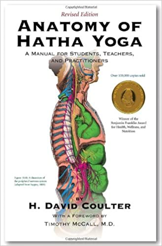 Anatomy of Hatha Yoga: A Manual for Students, Teachers and ...