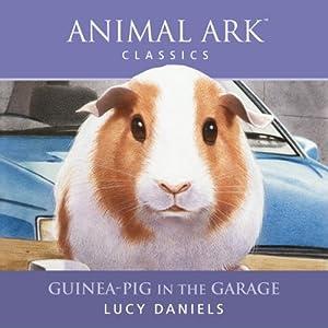 Animal Ark: Guinea-Pig in the Garage Audiobook
