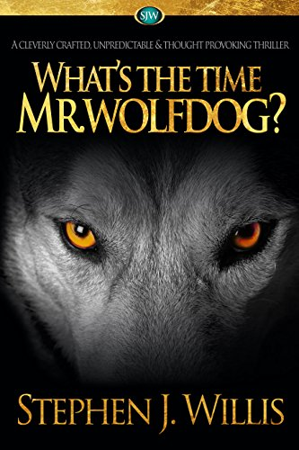 What's the Time Mr. Wolfdog? by [Willis, Stephen J]