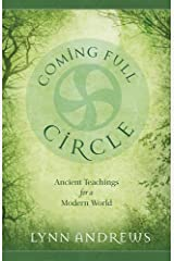 Coming Full Circle: Ancient Teachings for a Modern World Paperback