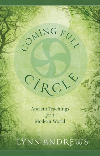 Coming Full Circle: Ancient Teachings for a Modern World