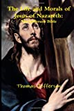 The Life and Morals of Jesus of Nazareth: the Jefferson Bible, Thomas Jefferson, 1460984773