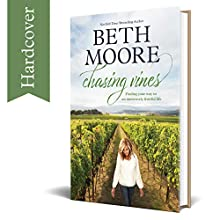 Chasing Vines: Finding Your Way to an Immensely Fruitful Life (Hardcover) - By Beth Moore - Spiritual Guidance for a Life that Matters