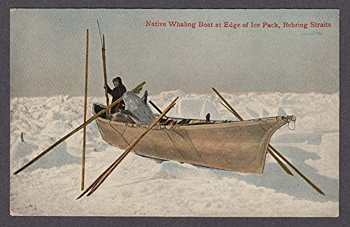 Whaling Boat (Native Whaling Boat at Edge of Ice Pack Behring Straits undivided back postcard)
