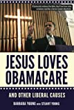 img - for Jesus Loves Obamacare and Other Liberal Causes book / textbook / text book