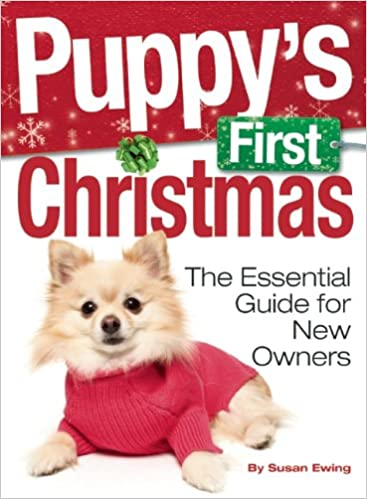 Puppy's First Christmas: The Essential Guide for New Owners ...