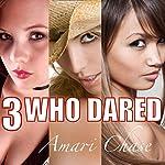 3 Who Dared   Amari Chase