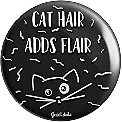 Geek Details Cat Themed Pinback Button (Cat Hair Adds Flair)