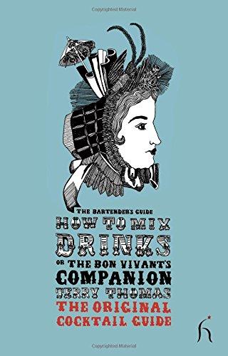 Download How to Mix Drinks or The Bon Vivant's Companion: The Original Cocktail Guide (Hesperus Classics) pdf