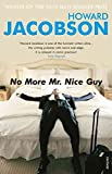 img - for [No More Mr. Nice Guy] (By: Howard Jacobson) [published: May, 2011] book / textbook / text book