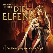 Der Untergang von Vahan Clayd (Die Elfen 1) | Bernhard Hennen