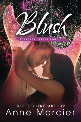 Blush (Rockstar) (Volume 2) by Anne Mercier - Blush Maple