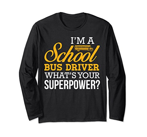 Unisex Funny School Bus Driver Superpower Long Sleeve XL: Black