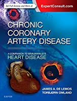 Chronic Coronary Artery Disease: A Companion to Braunwald's Heart Disease Front Cover