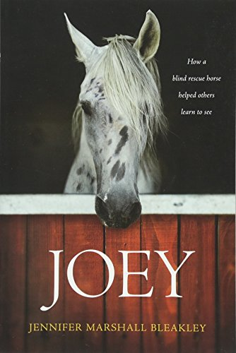 Joey: How a Blind Rescue Horse Helped Others Learn to See