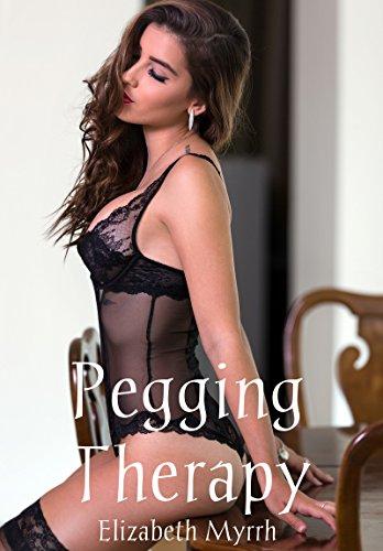 Pegging Therapy A Femdom Romance By Myrrh Elizabeth