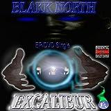 Excalibur by North, Blakk (2009-01-14)