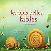 Les plus belles fables pour enfants (Les plus beaux contes pour enfants)   Hans Christian Andersen,  Frères Grimm, Charles Perrault