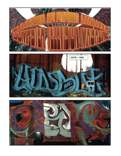 Dumpster Television Magazine: Street Mural Graffiti Arts (a Collection Of The Under Ground Arts) (Volume 5)