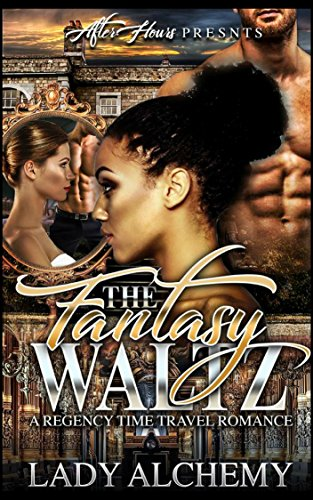 FANTASY WALTZ : A REGENCY TIME TRAVEL ROMANCE (Interracial Romance)