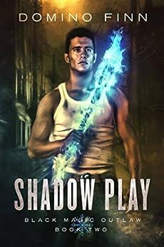 Shadow Play (Black Magic Outlaw Book 2) by [Finn, Domino]