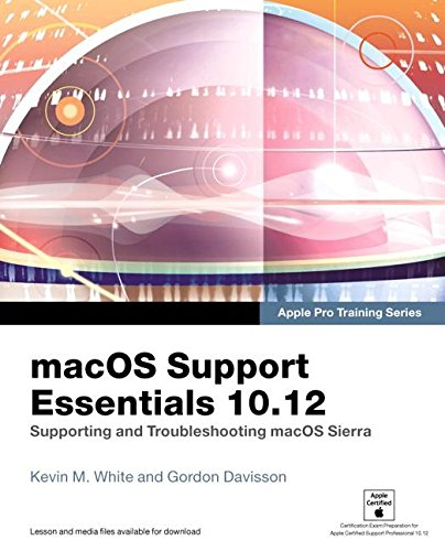 134713850 - macOS Support Essentials 10.12 - Apple Pro Training Series: Supporting and Troubleshooting macOS Sierra