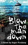Blow the Man Down, Roger Pinckney, 1929647123