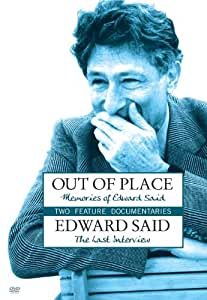 Out of Place: Memories of Edward Said / Edward Said: The Last Interview