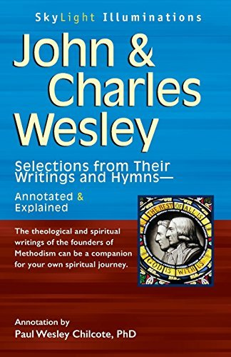 John & Charles Wesley: Selections from Their Writings and Hymns?Annotated & Explained (SkyLight Illuminations)