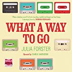 What a Way to Go | Julia Forster