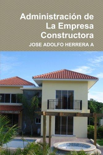 Administración de La Empresa Constructora (Spanish Edition)